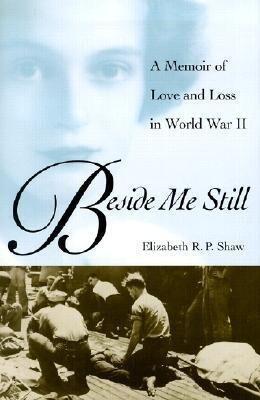Beside Me Still: A Memoir of Love and Loss in World War II als Buch