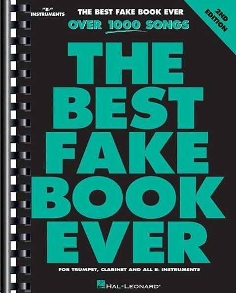 The Best Fake Book Ever: B-Flat Edition als Taschenbuch