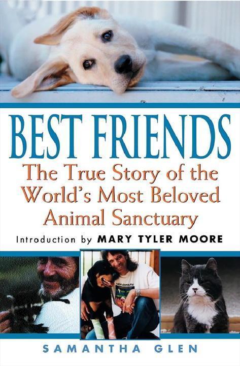 Best Friends: The True Story of the World's Most Beloved Animal Sanctuary als Taschenbuch