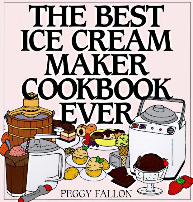 The Best Ice Cream Maker Cookbook Ever als Buch