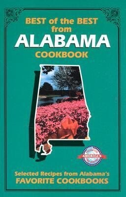 Best of the Best from Alabama: Selected Recipes from Alabama's Favorite Cookbooks als Taschenbuch