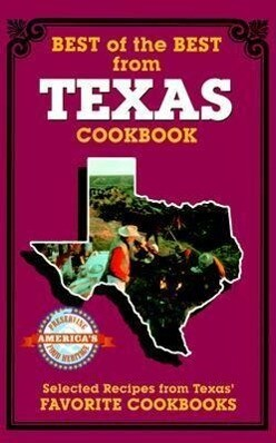 Best of the Best from Texas: Selected Recipes from Texas' Favorite Cookbooks als Taschenbuch