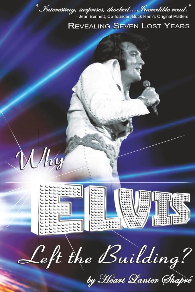 Why Elvis Left the Building als Buch (gebunden)