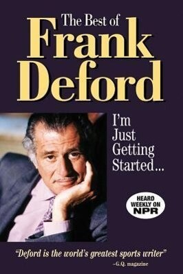The Best of Frank Deford: I'm Just Getting Started als Buch
