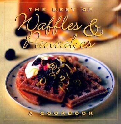 The Best of Waffles & Pancakes als Buch