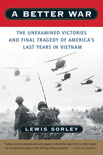 A Better War: The Unexamined Victories and Final Tragedy of America's Last Years in Vietnam als Taschenbuch
