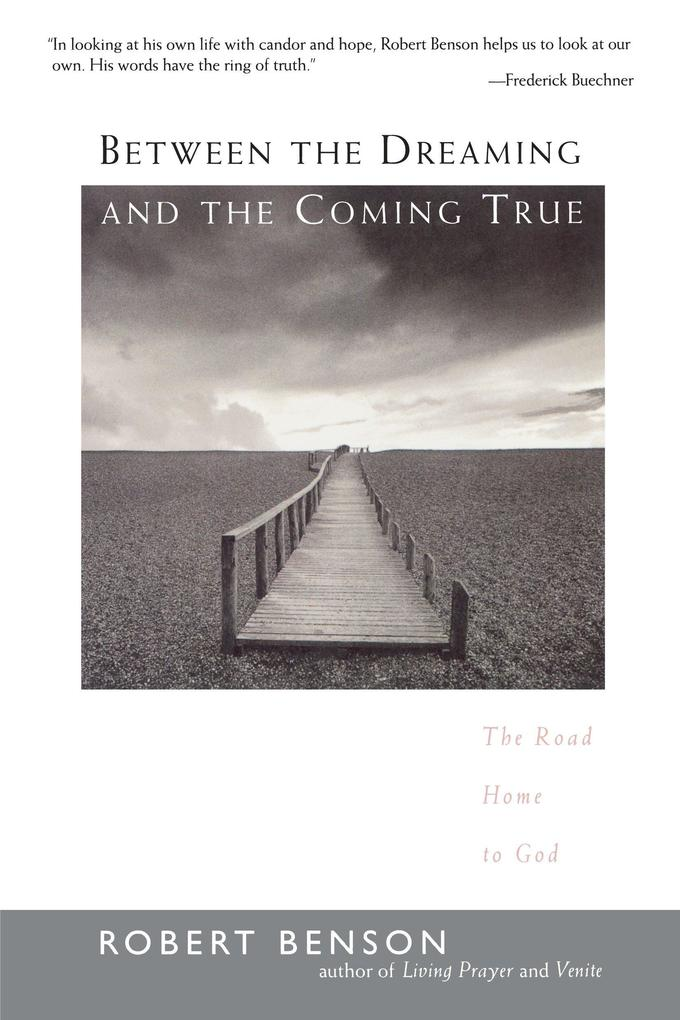Between the Dreaming and the Coming True: The Road Home to God als Taschenbuch