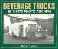 Beverage Trucks 1910-1975 Photo Archive als Buch