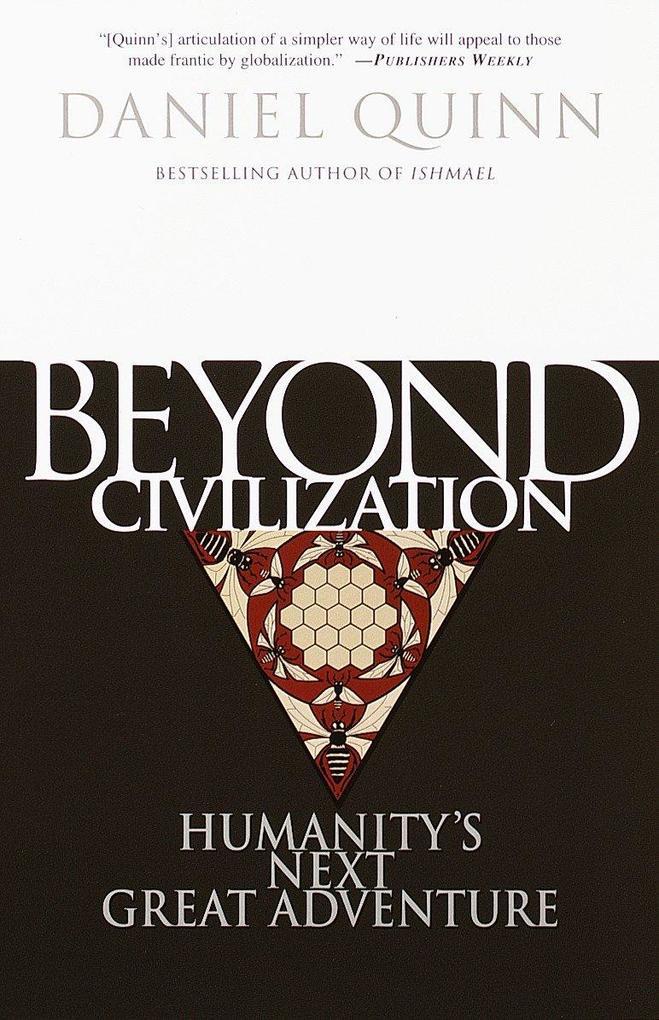 Beyond Civilization: Humanity's Next Great Adventure als Taschenbuch