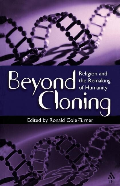 Beyond Cloning: Religion and the Remaking of Humanity als Taschenbuch