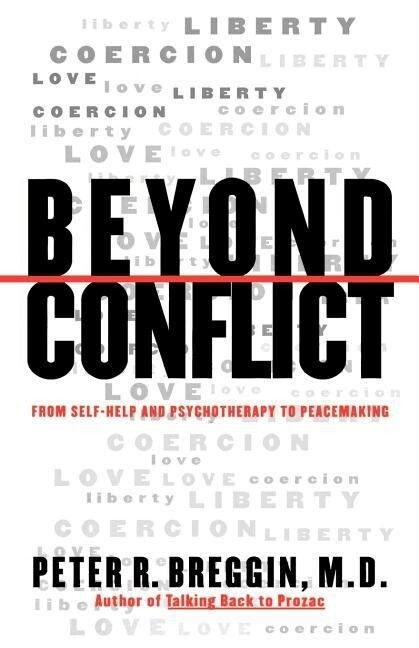 Beyond Conflict: From Self-Help and Psychotherapy to Peacemaking als Taschenbuch