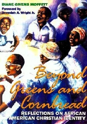 Beyond Greens and Cornbread: Reflections on African American Christian Identity als Taschenbuch