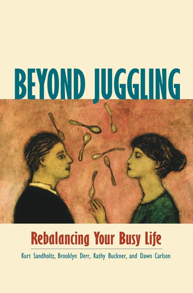 Beyond Juggling: Rebalancing Your Busy Life als Taschenbuch