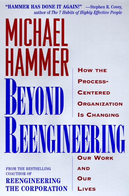 Beyond Reengineering: How the Process-Centered Organization Will Change Our Work and Our Lives als Taschenbuch