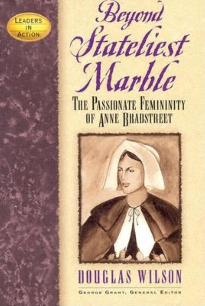 Beyond Stateliest Marble: The Passionate Femininity of Anne Bradstreet als Buch