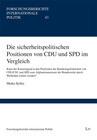 Die sicherheitspolitischen Positionen von CDU und SPD im Vergleich