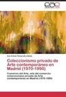 Coleccionismo privado de Arte contemporáneo en Madrid (1970-1990)