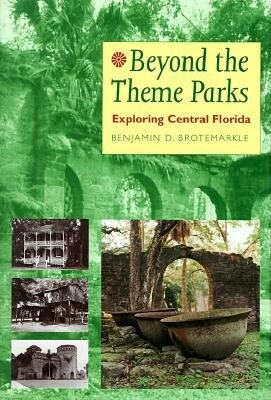 Beyond the Theme Parks: Exploring Central Florida als Buch