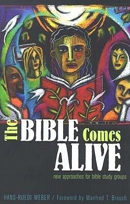 The Bible Comes Alive: New Approaches for Bible Study Groups als Taschenbuch