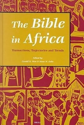 The Bible in Africa: Transactions, Trajectories, and Trends als Taschenbuch