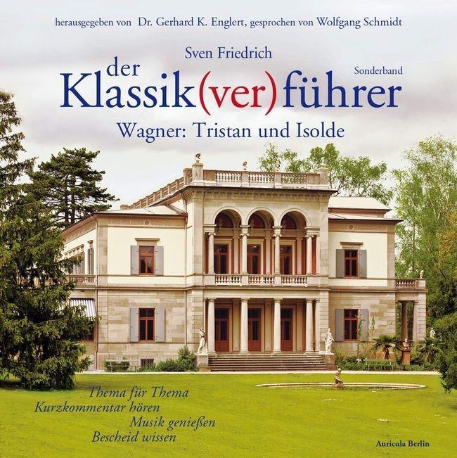 Der Klassik(ver)führer, Sonderband Wagner: Tristan und Isolde als Hörbuch