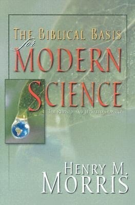The Biblical Basis for Modern Science: The Revised and Updated Classic! als Taschenbuch
