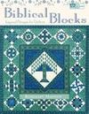 Biblical Blocks: Inspired Designs for Quilters Print on Demand Edition