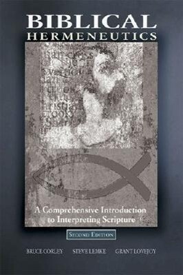 Biblical Hermeneutics: A Comprehensive Introduction to Interpreting Scripture als Taschenbuch