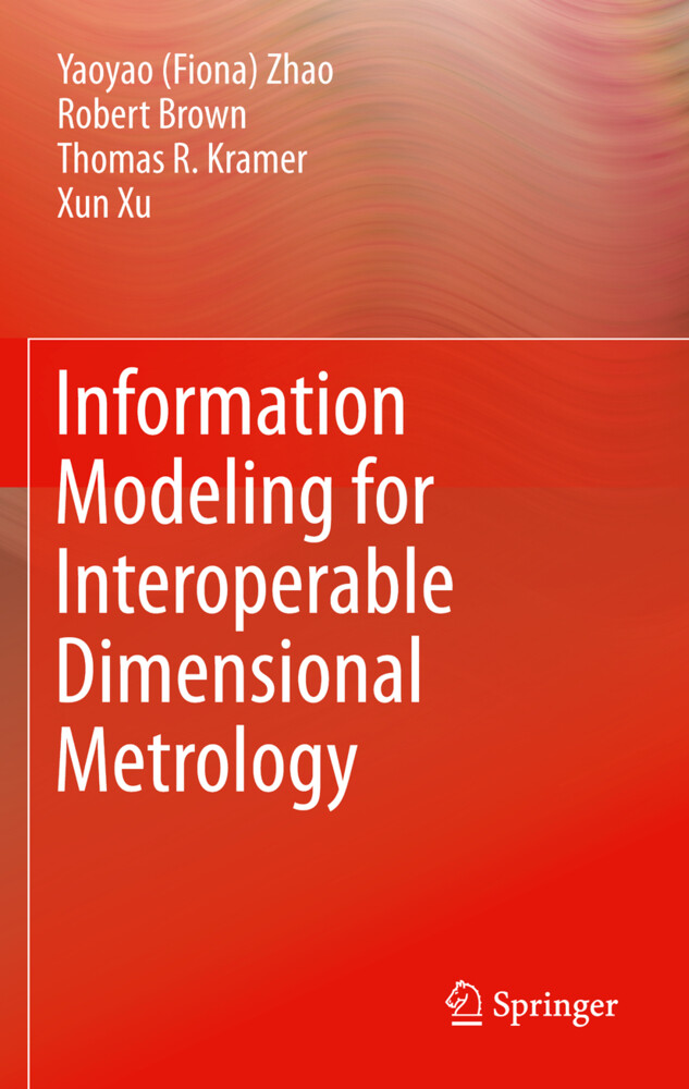 Information Modeling for Interoperable Dimensional Metrology als Buch von Yaoyao (Fiona) Zhao, James Robert Brown, Thoma
