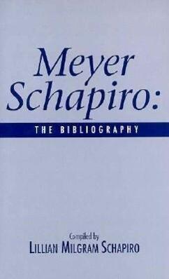 Meyer Schapiro: The Bibliography als Buch