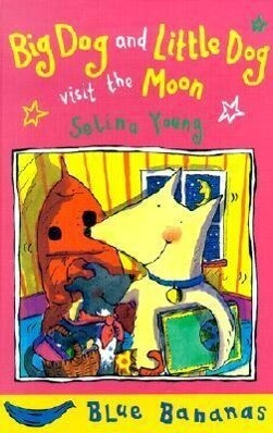 Big Dog and Little Dog Visit the Moon als Buch