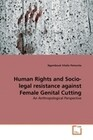 Human Rights and Socio-legal resistance against Female Genital Cutting