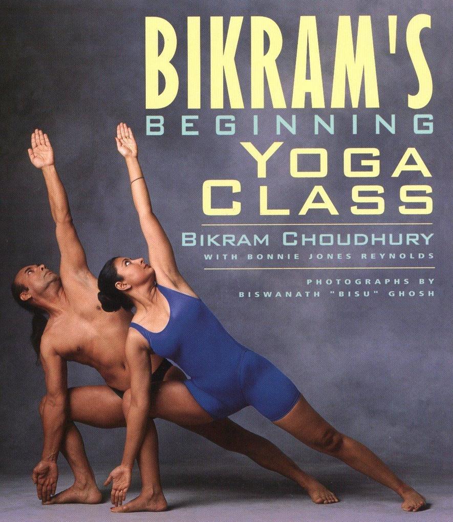 Bikram's Beginning Yoga Class als Taschenbuch