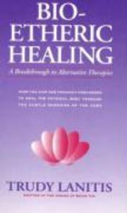 Bio-Etheric Healing: A Breakthrough in Alternative Therapies als Taschenbuch