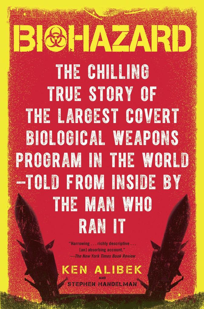 Biohazard: The Chilling True Story of the Largest Covert Biological Weapons Program in the World--Told from the Inside by the Man als Taschenbuch