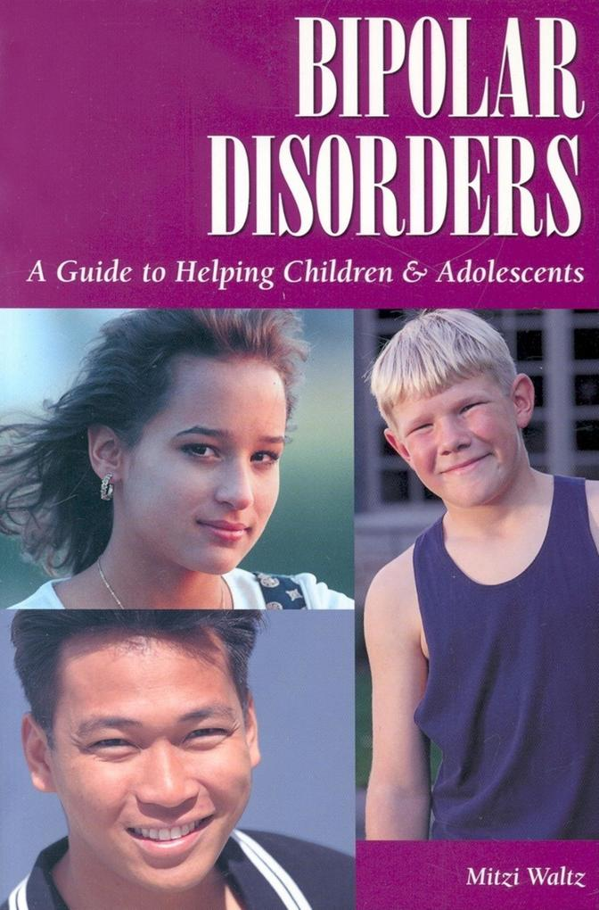 Bipolar Disorders: A Guide to Helping Children & Adolescents als Taschenbuch