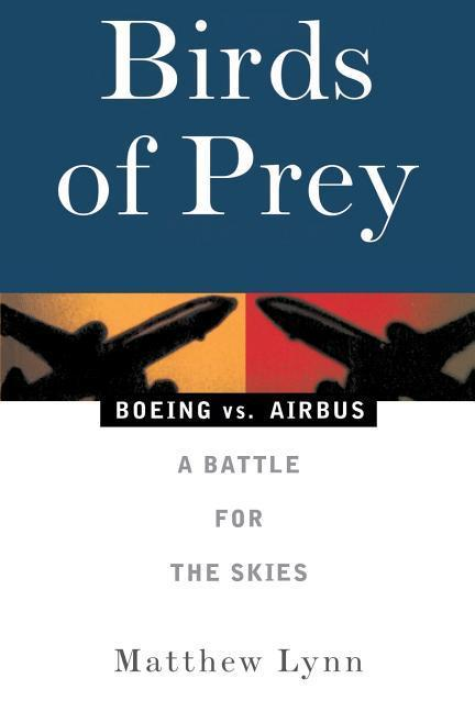 Birds of Prey: Boeing vs. Airbus: A Battle for the Skies als Taschenbuch