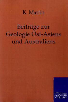 Beiträge zur Geologie Ost-Asiens und Australiens als Buch von K. Martin