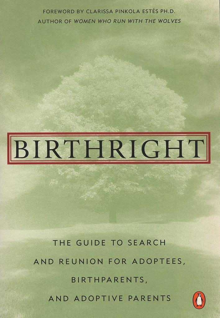 Birthright: The Guide to Search and Reunion for Adoptees, Birthparents, and Adoptive... als Taschenbuch