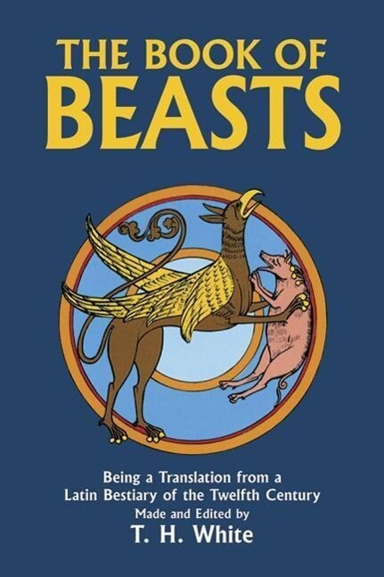 The Book of Beasts: Being a Translation from a Latin Bestiary of the Twelfth Century als Taschenbuch