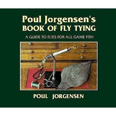 Poul Jorgensen's Book of Fly Tying: A Guide to Flies for All Game Fish als Taschenbuch