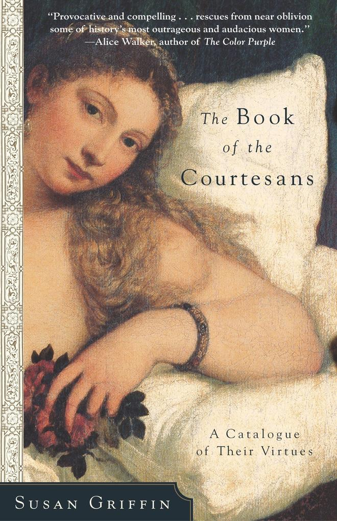 The Book of the Courtesans: A Catalogue of Their Virtues als Taschenbuch