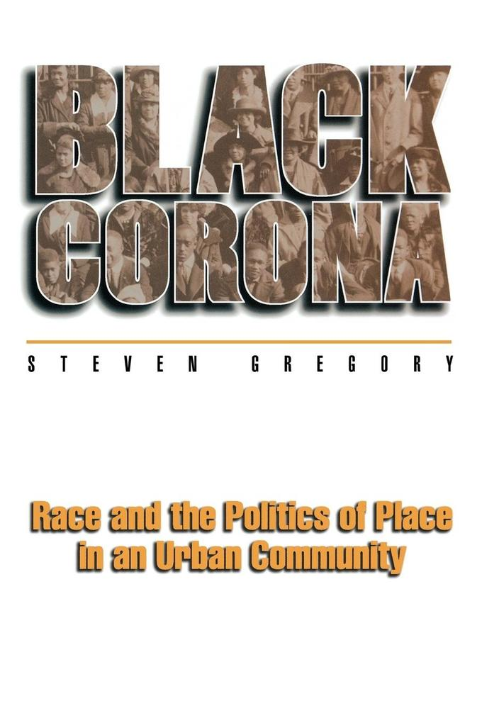 Black Corona: Race and the Politics of Place in an Urban Community als Taschenbuch