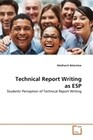 Technical Report Writing as ESP