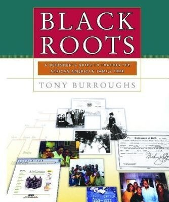 Black Roots: A Beginners Guide to Tracing the African American Family Tree als Taschenbuch