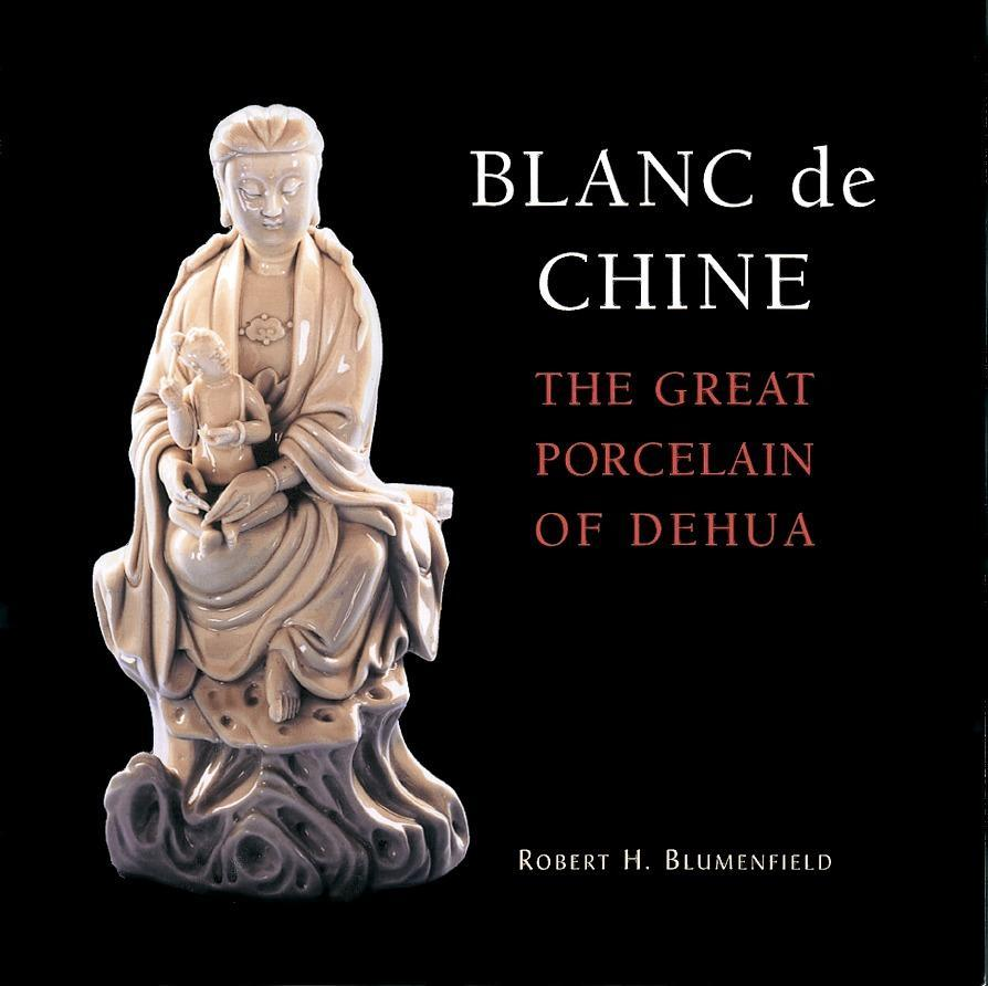 Blanc de Chine: The Great Porcelain of Dehua als Buch