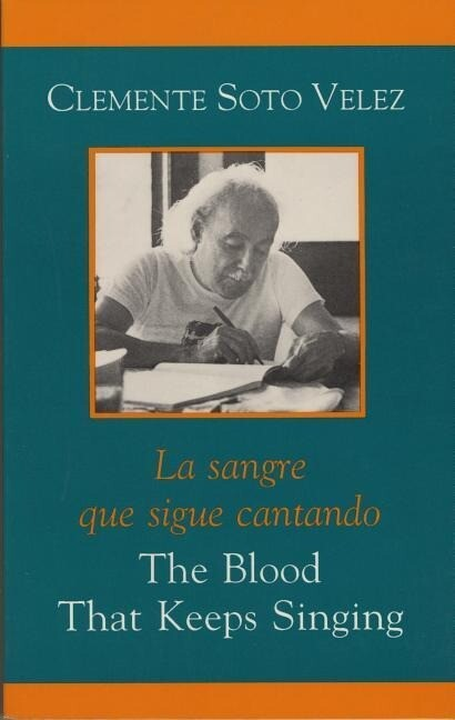 The Blood That Keeps Singing/La Sangre Que Sigue Canta als Taschenbuch
