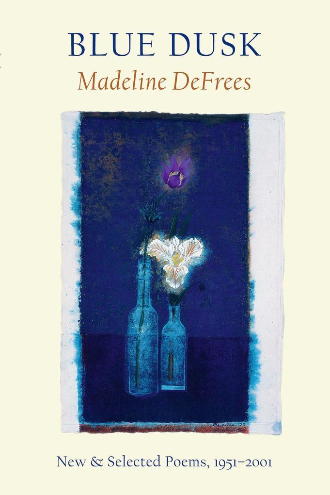 Blue Dusk: New & Selected Poems, 1951-2001 als Taschenbuch