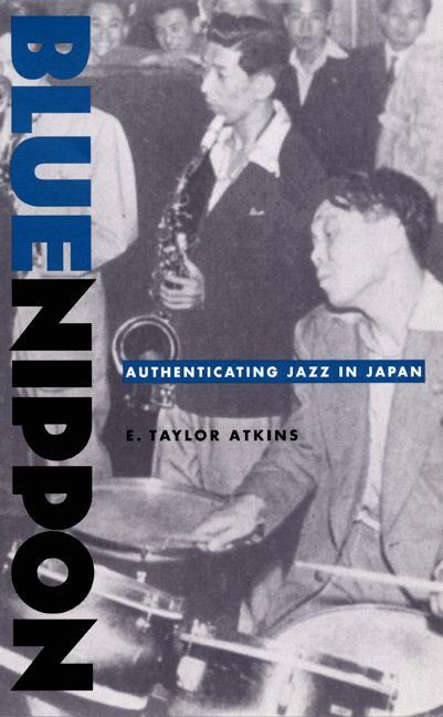 Blue Nippon: Authenticating Jazz in Japan als Taschenbuch