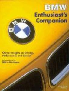 BMW Enthusiast's Companion: Owner Insights on Driving, Performance, and Service als Taschenbuch